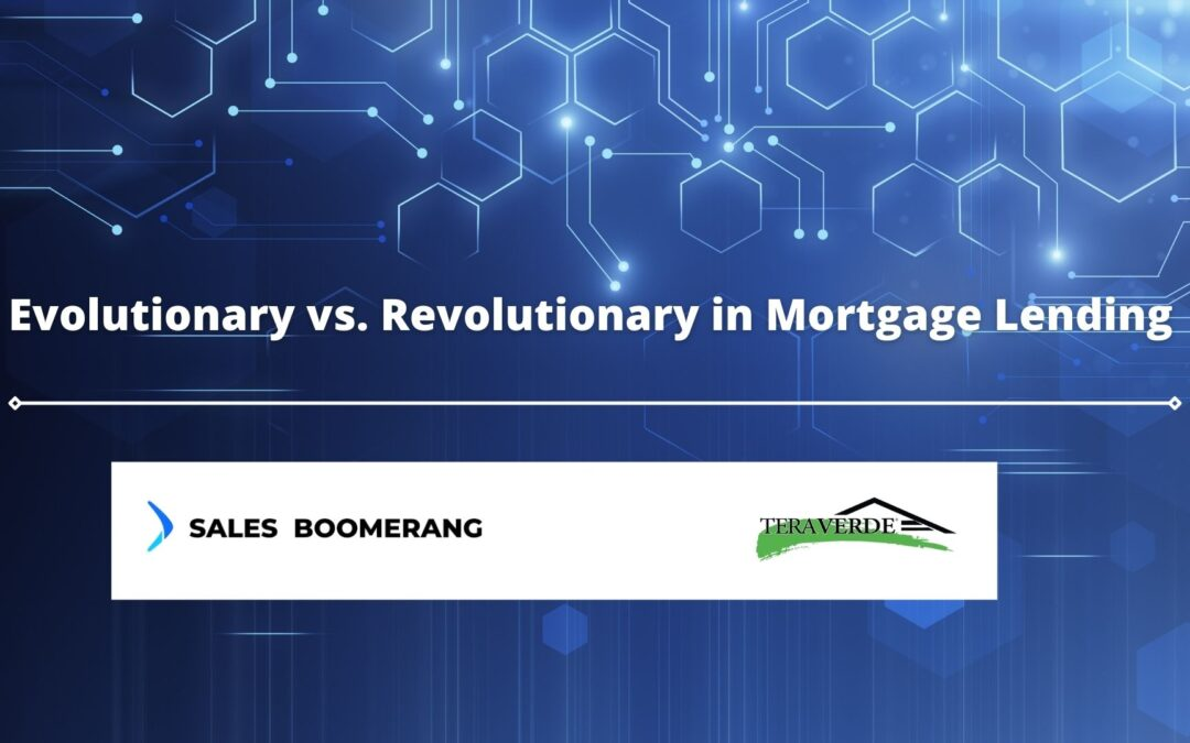 Evolutionary vs. Revolutionary in Mortgage Lending and Technology Innovations